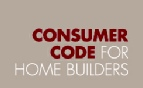 More on The Consumer Code for Home Builders